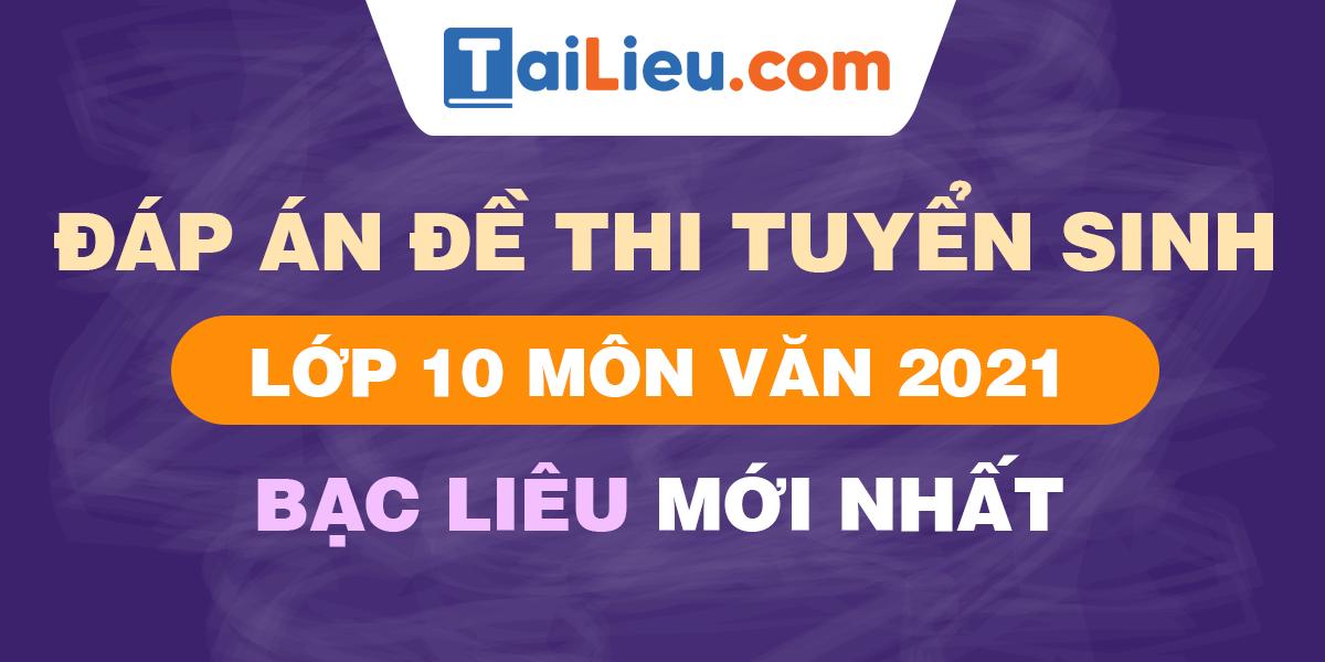 de-thi-vao-lop-10-mon-van-2021-bac-lieu.png