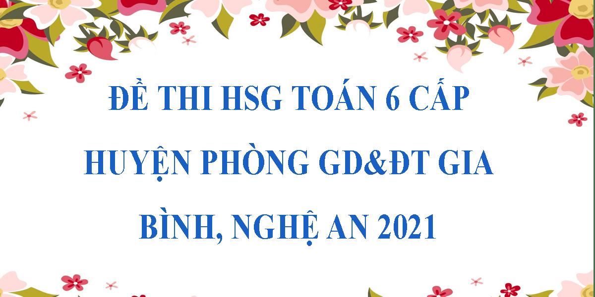 de-thi-hoc-sinh-gioi-toan-6-cap-huyen-2021-phong-gddt-gia-binh-nghe-an-1.png