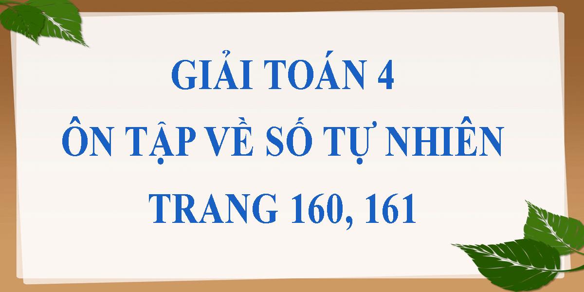 giai-bai-on-tap-ve-so-tu-nhien-lop-4-trang-160-161.png