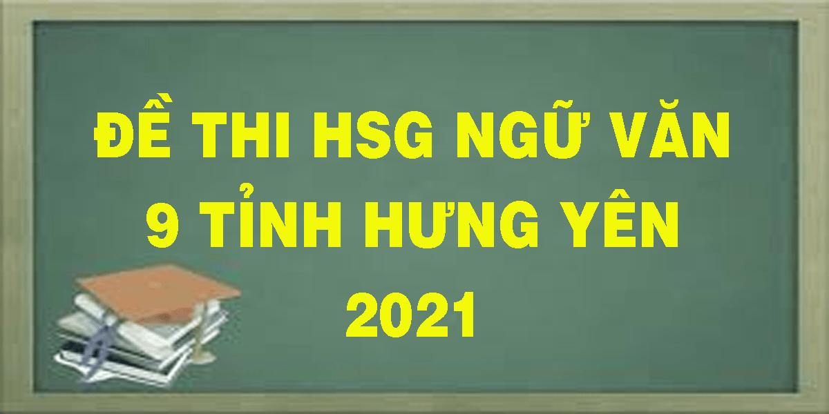 de-thi-hsg-ngu-van-9-tinh-hung-yen-2021.png