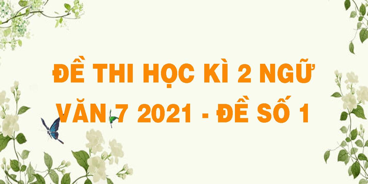 de-thi-hoc-ki-2-ngu-van-7-2021-de-so-1.png