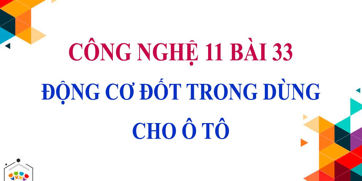 soan-cong-nghe-11-bai-33-dong-co-dot-trong-dung-cho-o-to.png