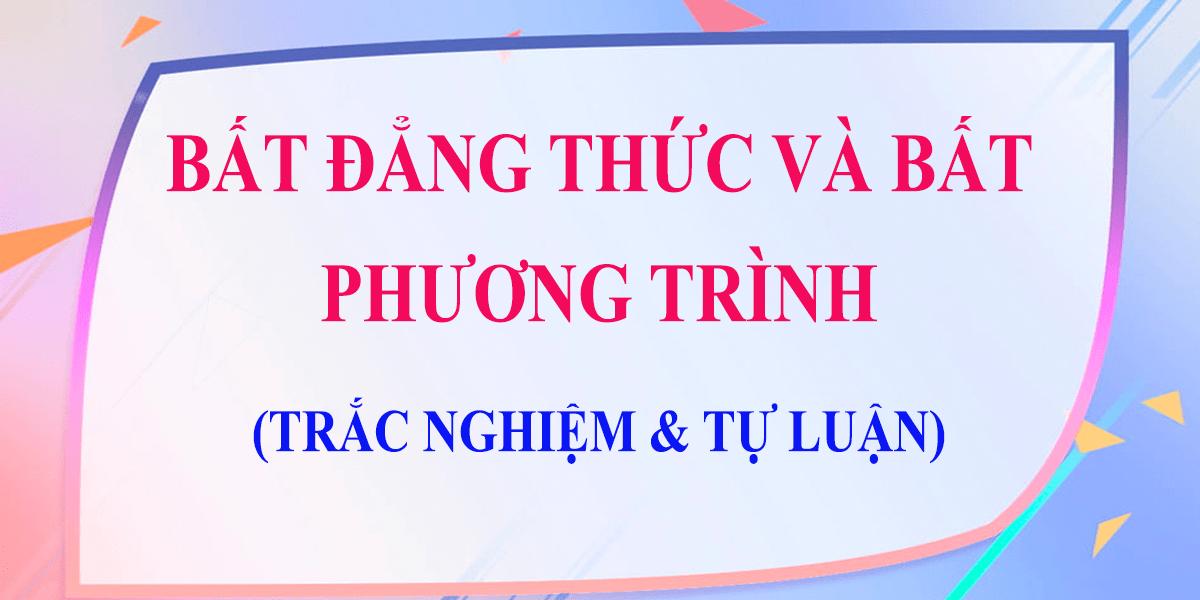 chuyen-de-bat-dang-thuc-bat-phuong-trinh-lop-10-ly-thuyet-bai-tap.png