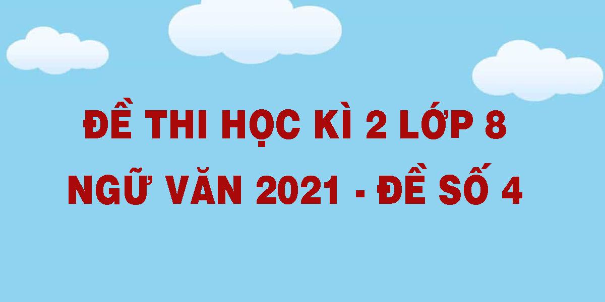 de-thi-hoc-ki-2-lop-8-ngu-van-2021-de-so-4.png