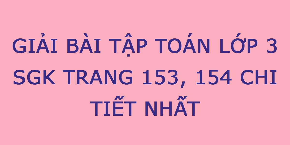 giai-bai-tap-toan-lop-3-sgk-trang-153-154.png
