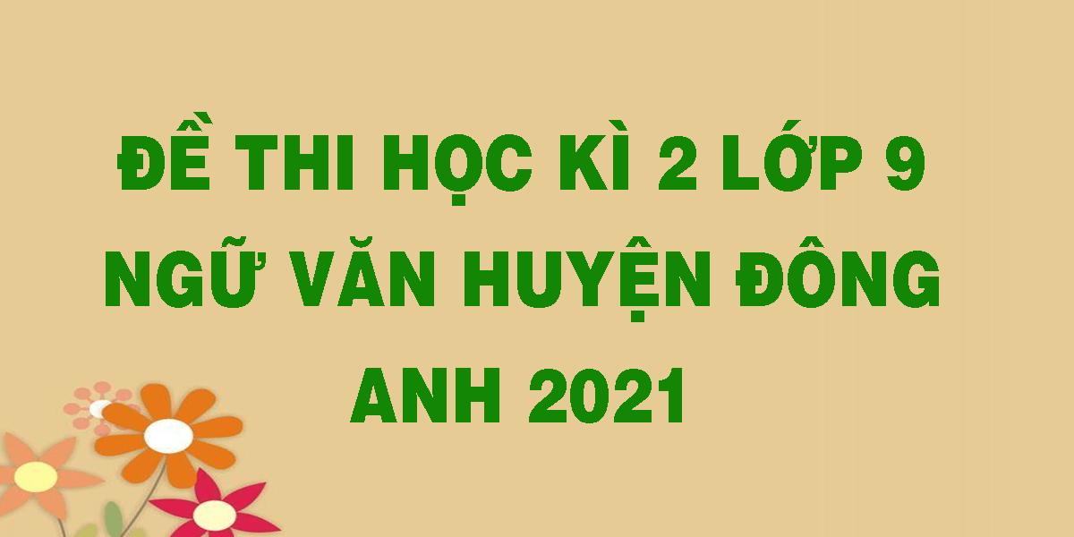 de-thi-hoc-ki-2-lop-9-ngu-van-huyen-dong-anh-2021.png