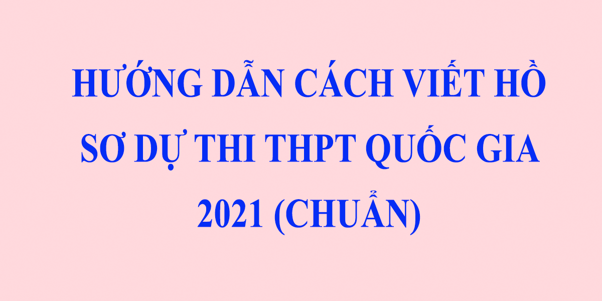 cach-viet-ho-so-thi-thpt-quoc-gia-2.png