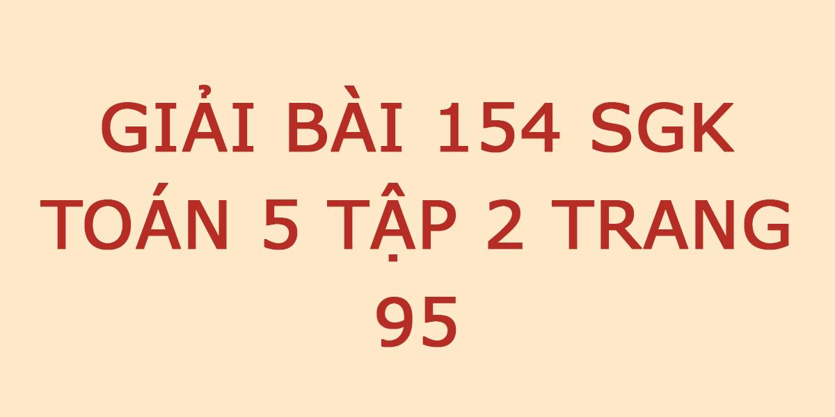 giai-bai-tap-toan-lop-5-bai-154-trang-95.png