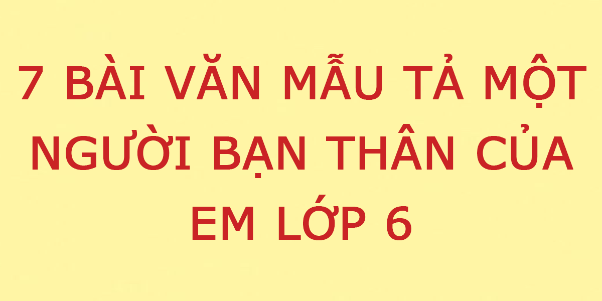 ta-mot-nguoi-ban-than-cua-em-lop-6.png