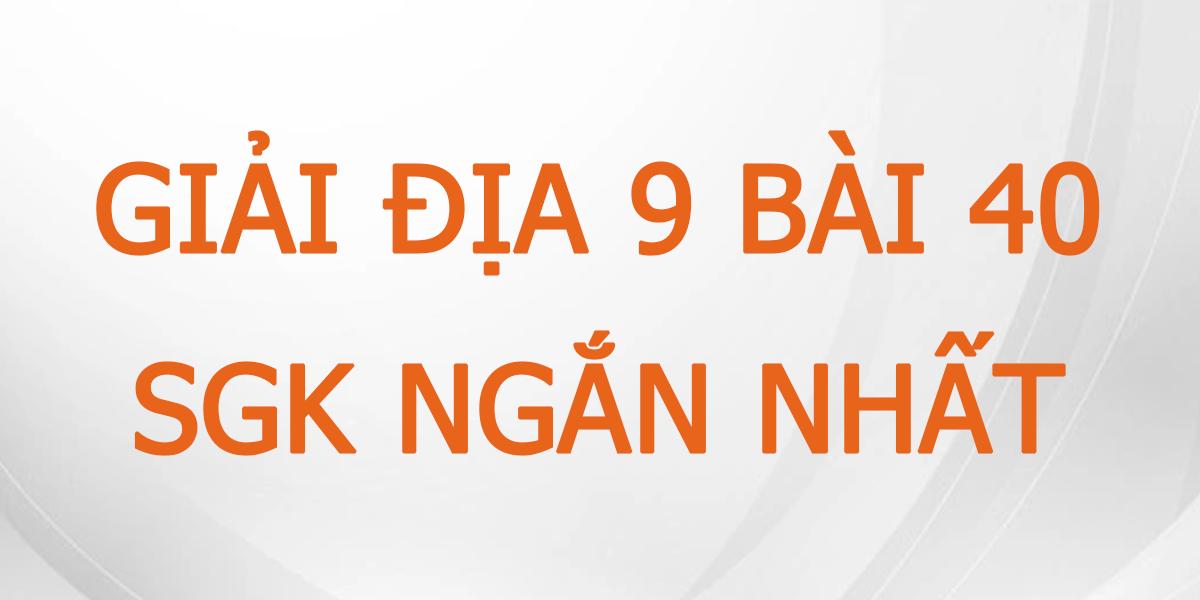 giai-dia-9-bai-40-sgk-hay-nhat.png