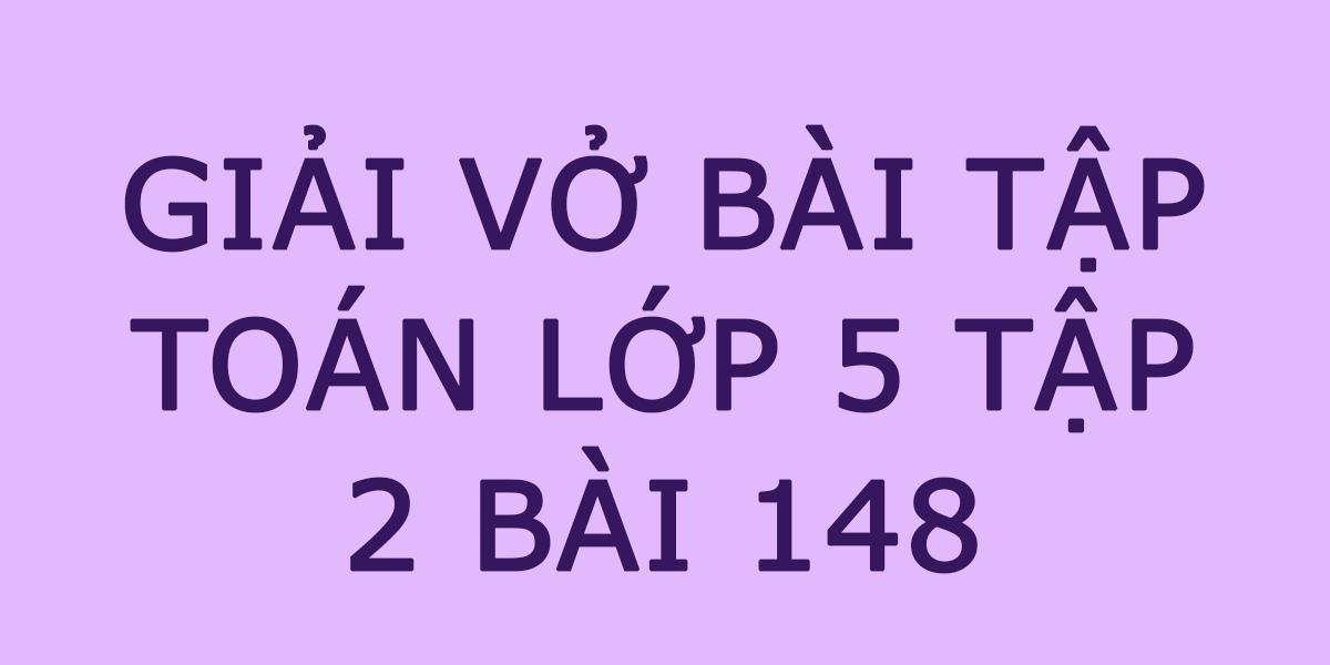 giai-toan-lop-5-tap-2-bai-148.png