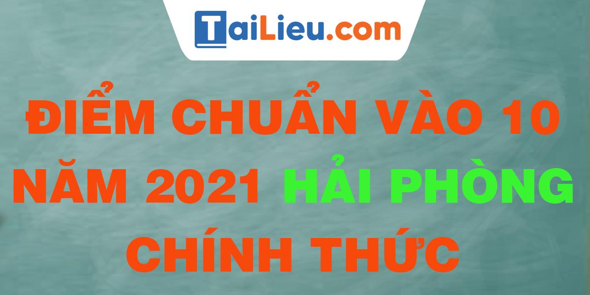 diem-chuan-vao-lop-10-2021-hai-phong.png