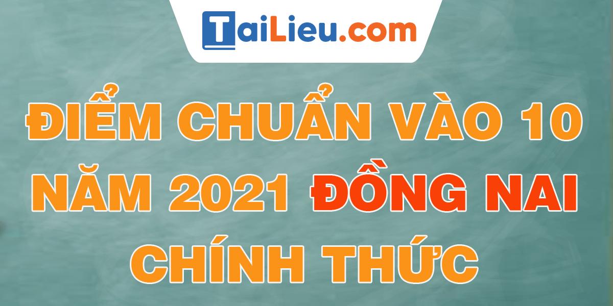 diem-chuan-vao-lop-10-2021-dong-nai.png