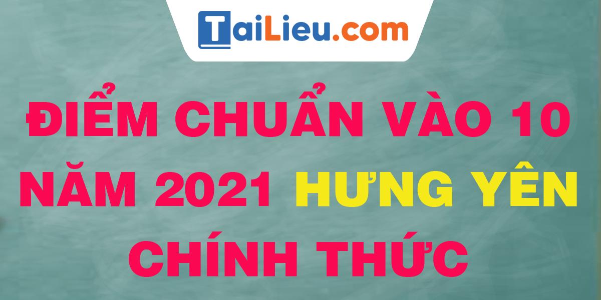 diem-chuan-vao-lop-10-2021-hung-yen.png