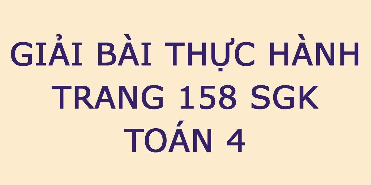 giai-toan-lop-4-trang-158-thuc-hanh.png