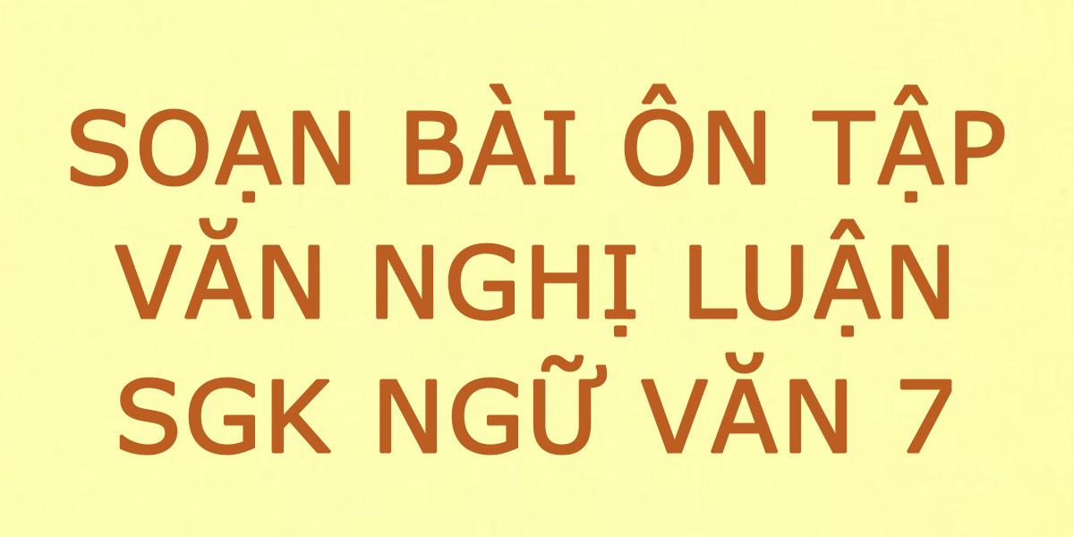 soan-bai-on-tap-van-nghi-luan-lop-7.png