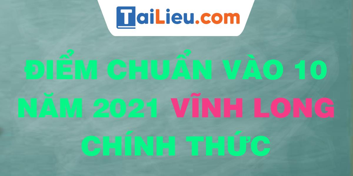 diem-chuan-vao-lop-10-2021-vinh-long.png