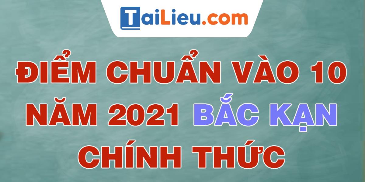 diem-chuan-vao-lop-10-2021-bac-kan.png