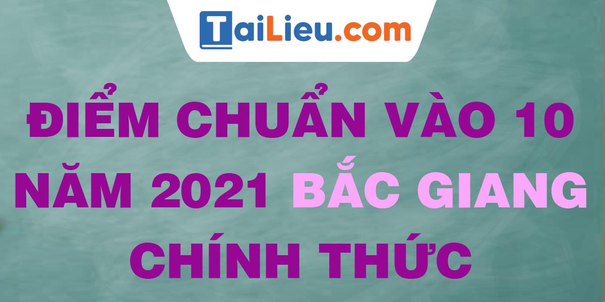 diem-chuan-vao-lop-10-2021-bac-giang.png