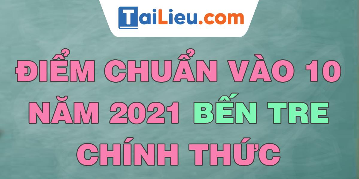 diem-chuan-vao-lop-10-2021-ben-tre.png