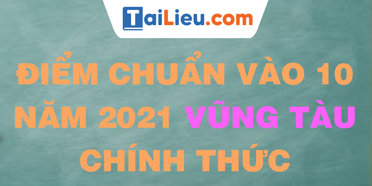 diem-chuan-vao-lop-10-2021-vung-tau.png