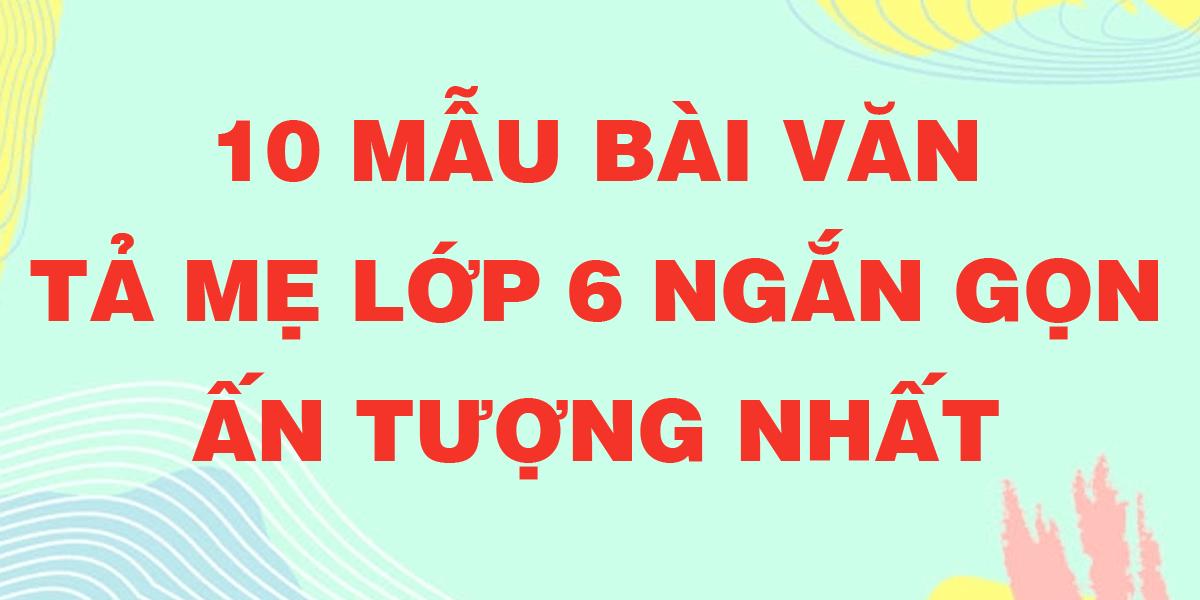 10-mau-bai-van-ta-me-lop-6-hay-nhat.png