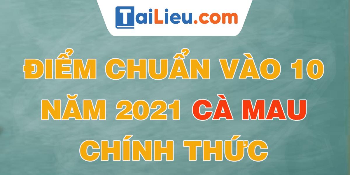 diem-chuan-vao-lop-10-2021-ca-mau.png