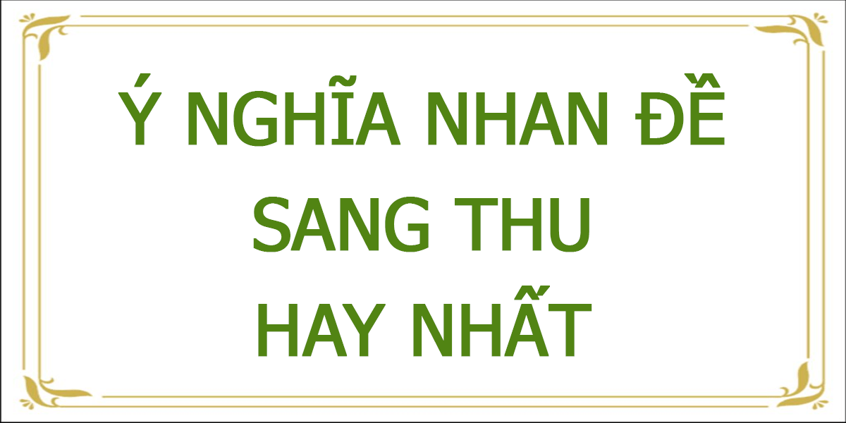 y-nghia-nhan-de-sang-thu-hay-nhat.png
