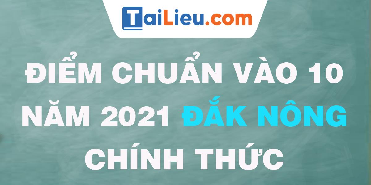 diem-chuan-vao-lop-10-2021-dak-nong.png