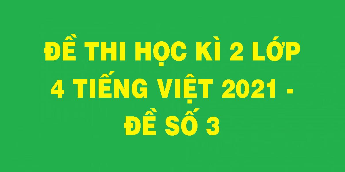 de-thi-hoc-ki-2-lop-4-tieng-viet-2021-de-so-3.png
