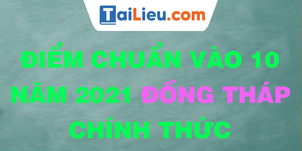diem-chuan-vao-lop-10-2021-dong-thap.png