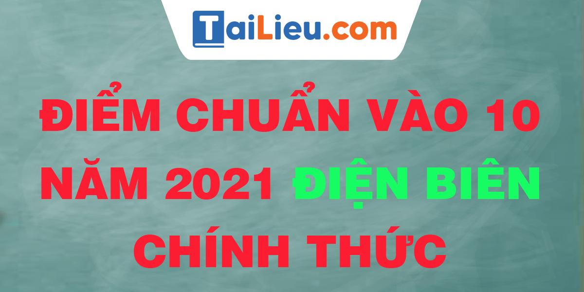 diem-chuan-vao-lop-10-2021-dien-bien.png