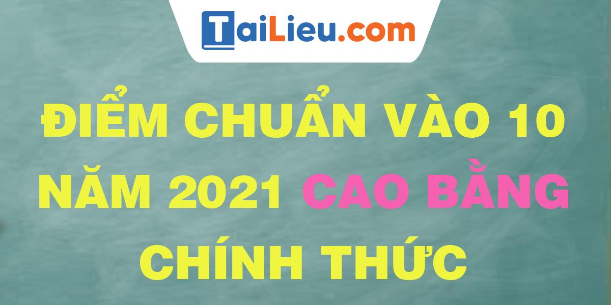 diem-chuan-vao-lop-10-2021-cao-bang.png