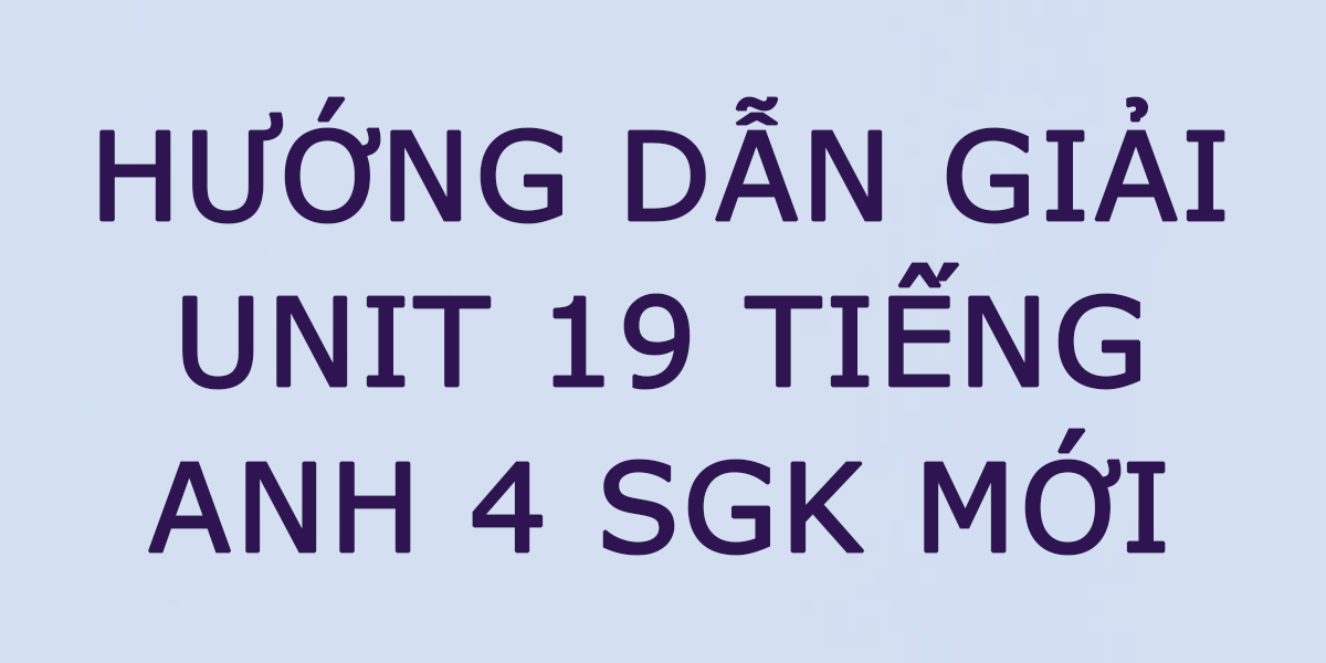 giai-tieng-anh-unit-19-lop-4.png