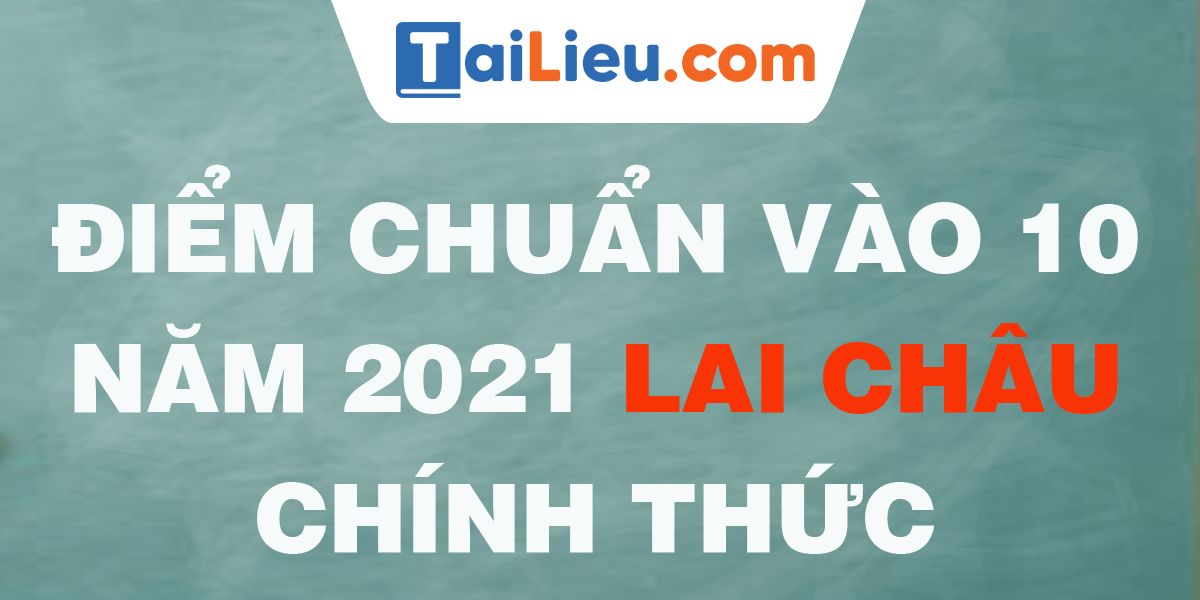 diem-chuan-vao-lop-10-2021-lai-chau.png