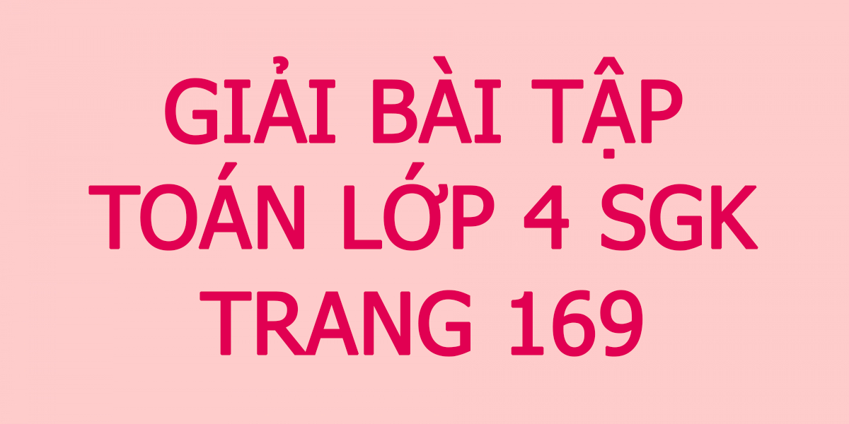 giai-bai-tap-toan-lop-4-sgk-trang-169.png