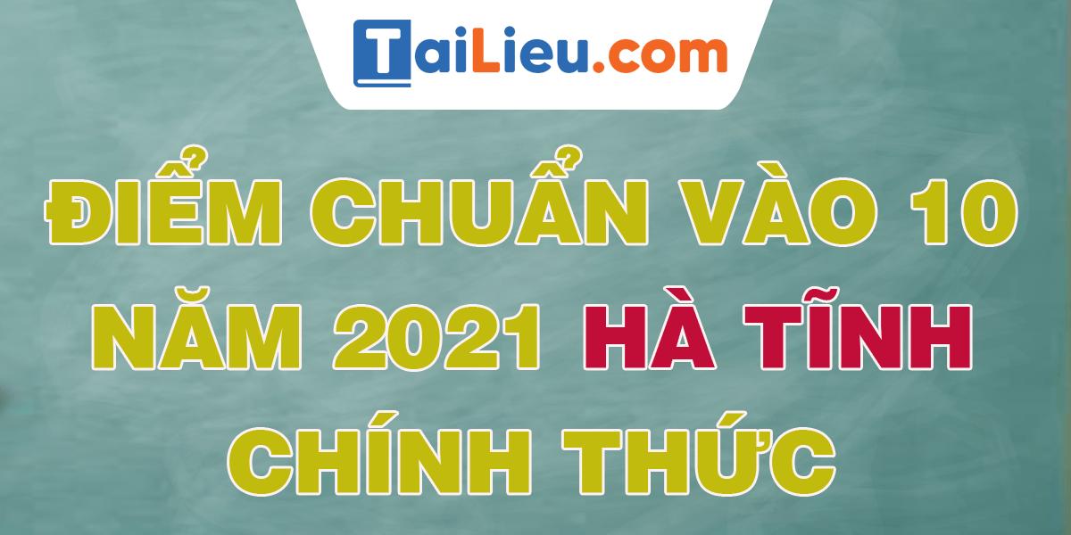 diem-chuan-vao-lop-10-2021-ha-tinh.png