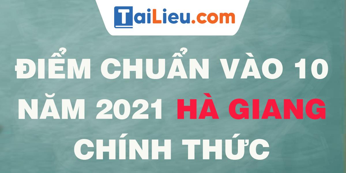 diem-chuan-vao-lop-10-2021-ha-giang.png