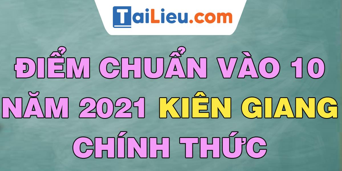 diem-chuan-vao-lop-10-2021-kien-giang.png