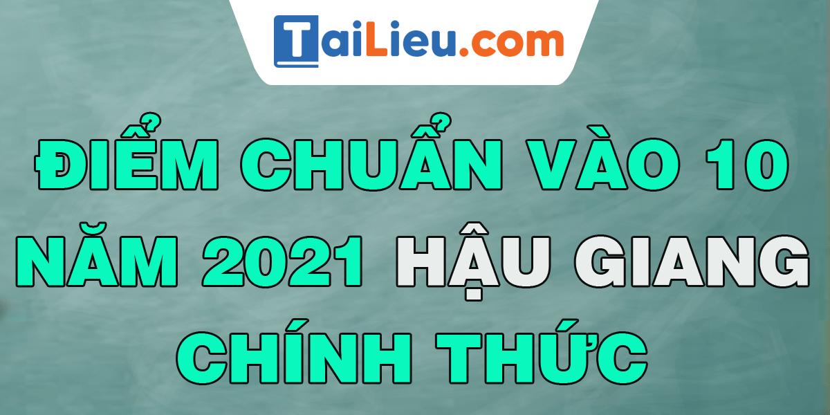 diem-chuan-vao-lop-10-2021-hau-giang.png