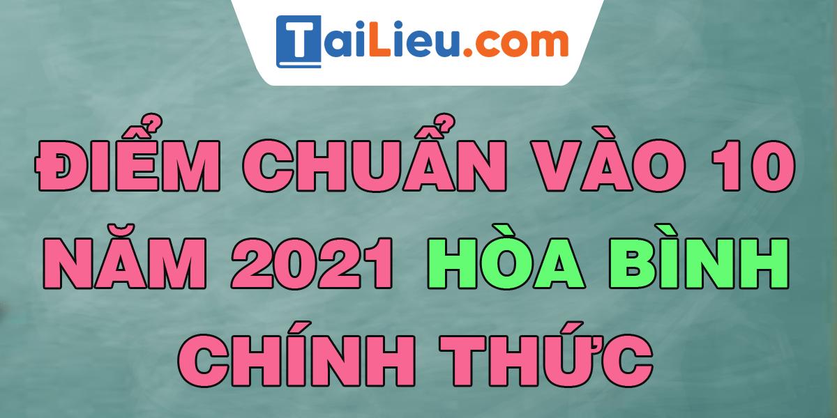 diem-chuan-vao-lop-10-2021-hoa-binh.png