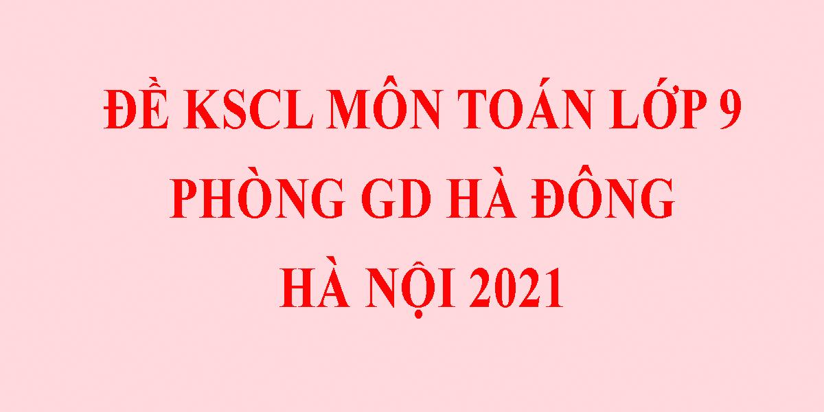 de-thi-khao-sat-lop-9-mon-toan-2021-phong-gddt-ha-dong-ha-noi-1.png