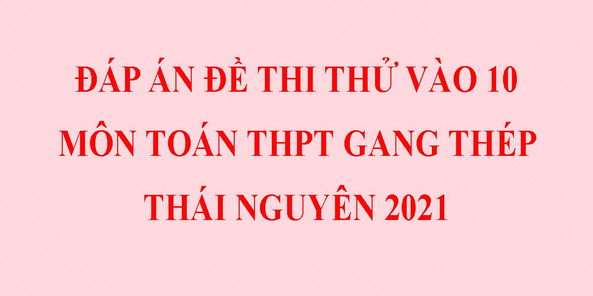 de-thi-thu-vao-10-mon-toan-2021-thpt-giang-thep-thai-nguyen-1.png
