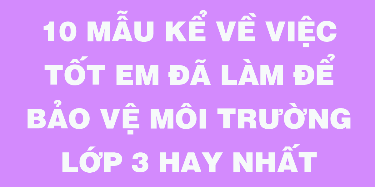 ke-lai-mot-viec-tot-ma-em-da-lam-de-gopphan-bao-ve-moi-truong-lop-3.png