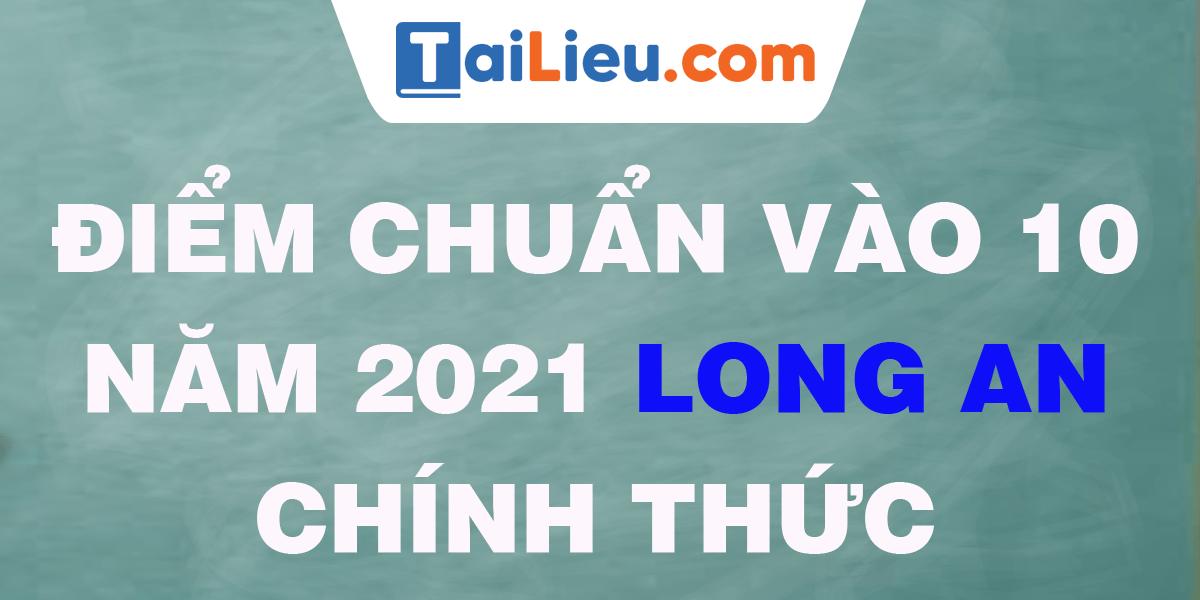 diem-chuan-vao-lop-10-2021-long-an.png