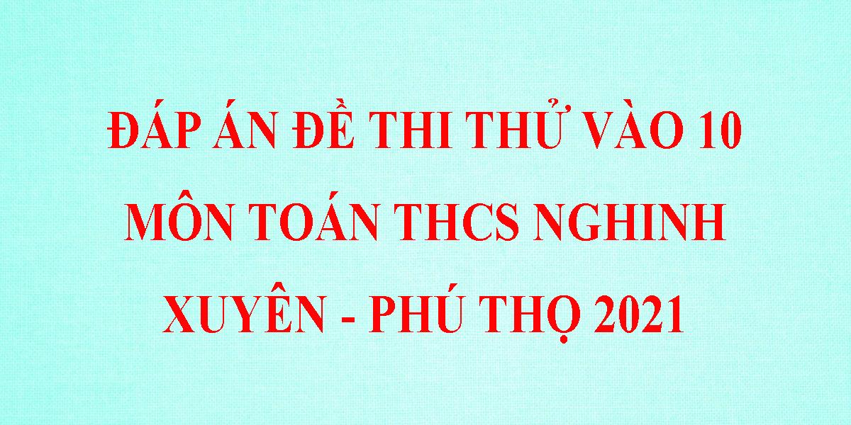 de-thi-thu-vao-10-mon-toan-2021-thcs-nghinh-xuyen-phu-tho-2.png