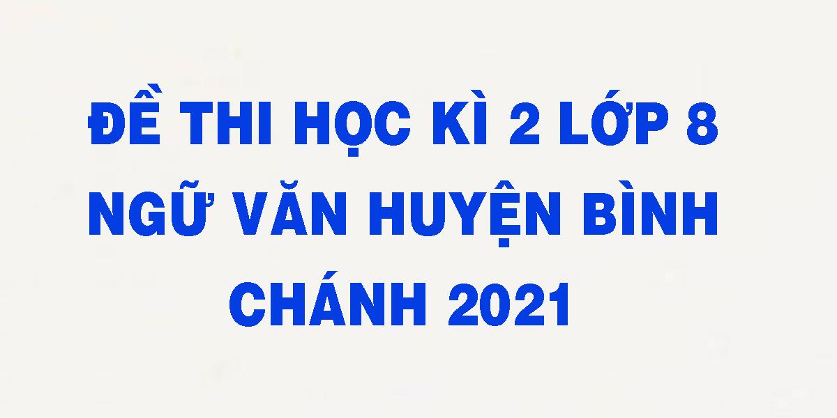 de-thi-hoc-ki-2-lop-8-ngu-van-huyen-binh-chanh-2021.png