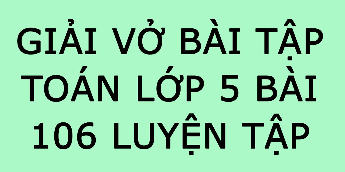 giai-vo-bai-tap-toan-lop-5-trang-106.png