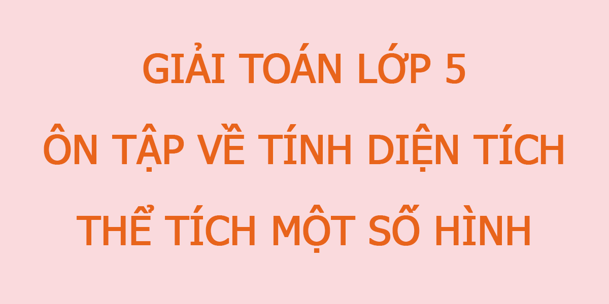 giai-toan-lop-5-on-tap-ve-tinh-dien-tich-mot-so-hinh.png