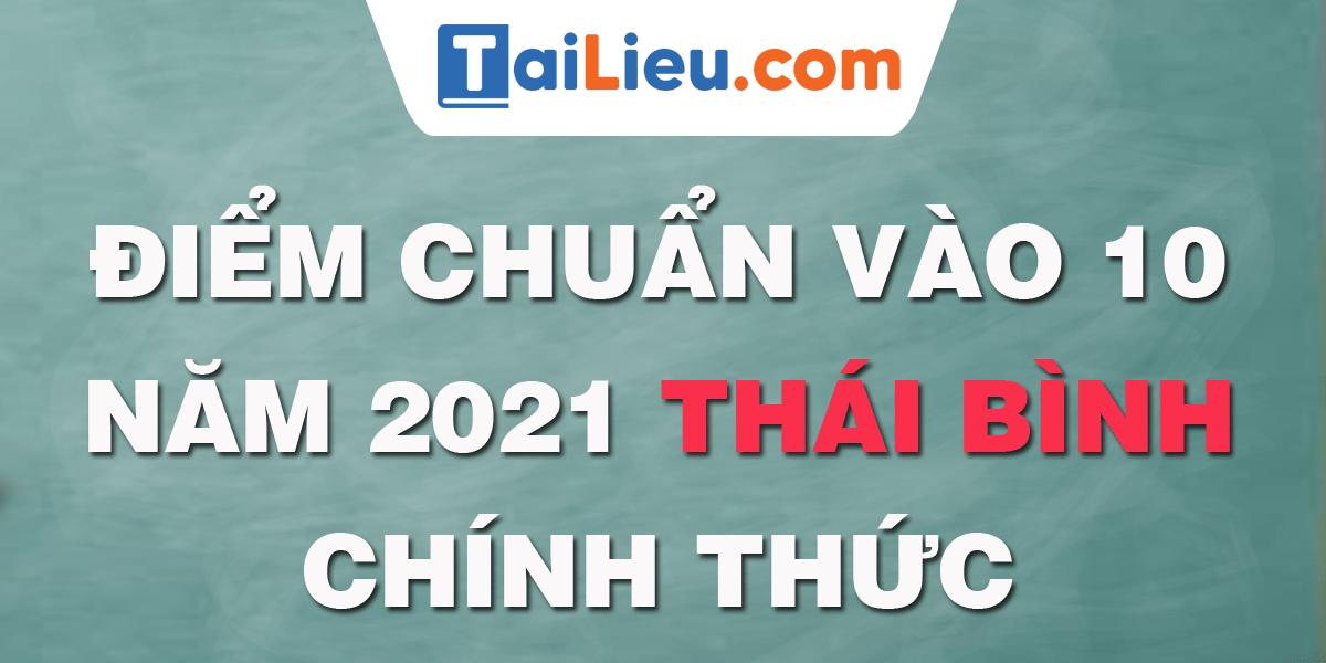 diem-chuan-vao-lop-10-2021-thai-binh.png